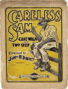 Careless Sam: Cake Walk & Two Step Sheet Music Cover
