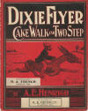 Dixie Flyer: Cakewalk and Two Step Sheet Music Cover