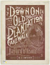 Down on The Old Plantation: Cake-Walk Sheet Music Cover