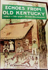 Echoes From Old Kentucky: March, Two-Step and Cake Walk.