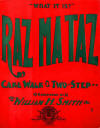 Raz Ma Taz: Cake Walk & Two-Step; What it is? Sheet Music Cover
