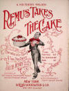 Remus Takes the Cake: Characteristic March and Two Step Dance: A Southern Melody Sheet Music Cover