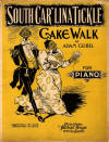South Car'lina Tickle: Cake Walk Sheet Music Cover