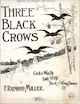 Three Black Crows: Cake Walk and Two